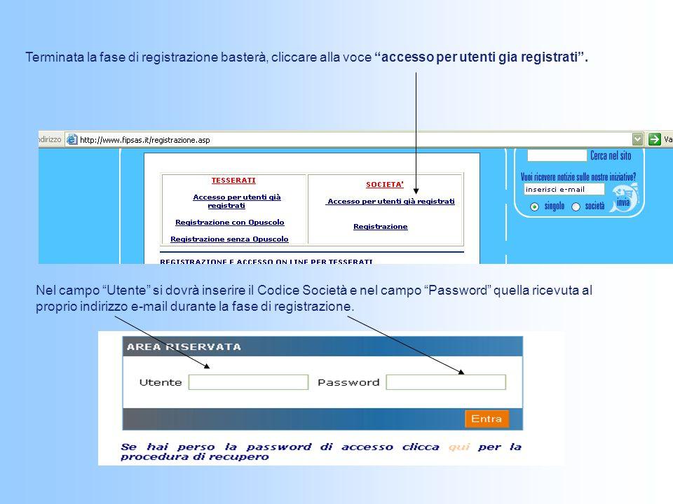 Terminata la fase di registrazione basterà, cliccare alla voce accesso per utenti gia registrati .