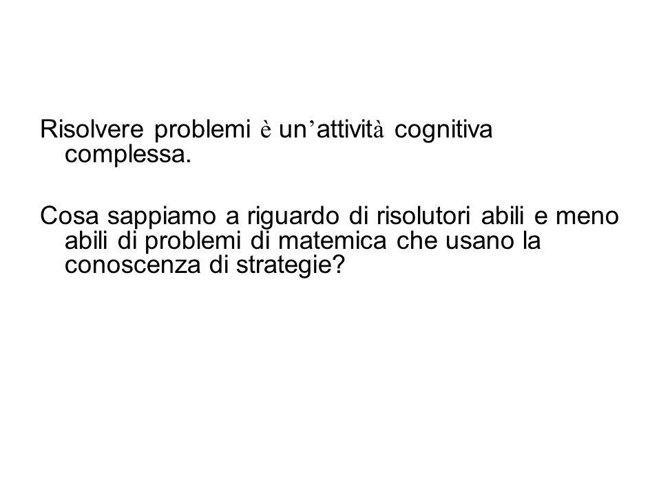 Risolvere problemi è un'attività cognitiva complessa.