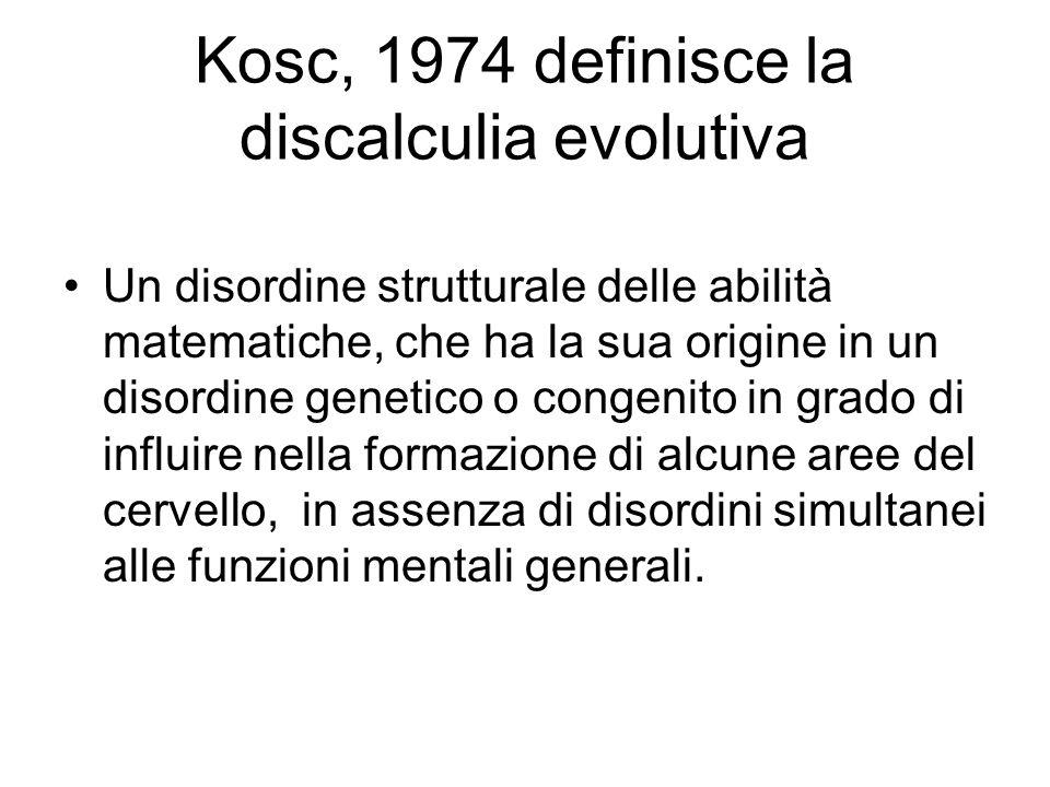Kosc, 1974 definisce la discalculia evolutiva