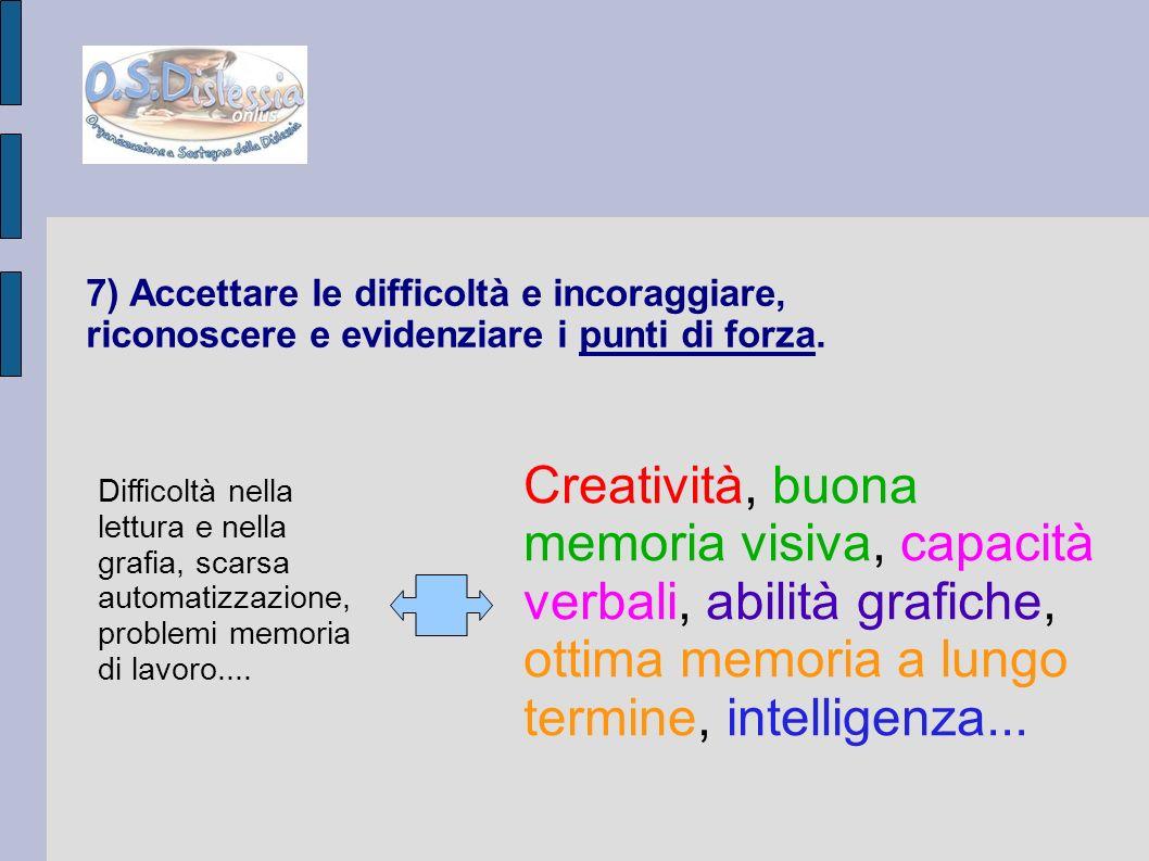 7) Accettare le difficoltà e incoraggiare, riconoscere e evidenziare i punti di forza.