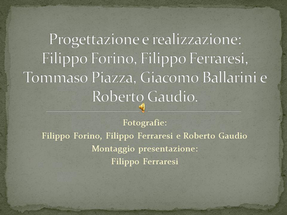 Progettazione e realizzazione: Filippo Forino, Filippo Ferraresi, Tommaso Piazza, Giacomo Ballarini e Roberto Gaudio.