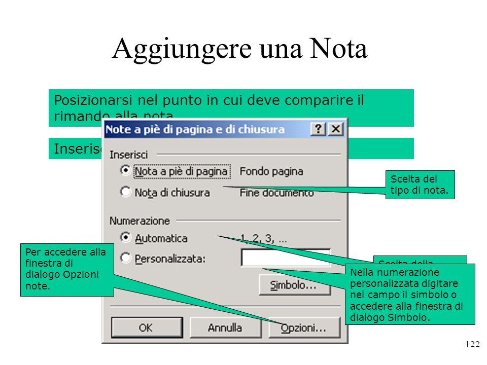Aggiungere una Nota Posizionarsi nel punto in cui deve comparire il rimando alla nota. Inserisci - Note.