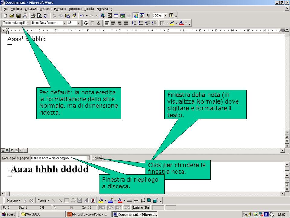 …continua Per default: la nota eredita la formattazione dello stile Normale, ma di dimensione ridotta.