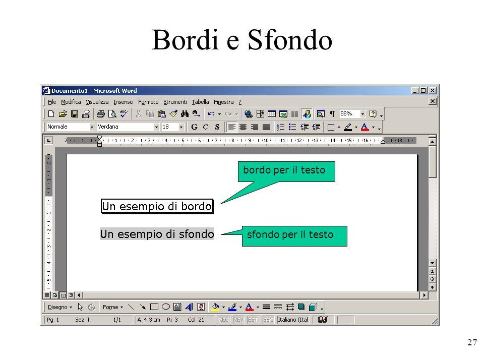 Bordi e Sfondo Word consente di aggiungere bordi ad un testo ed un eventuale sfondo.