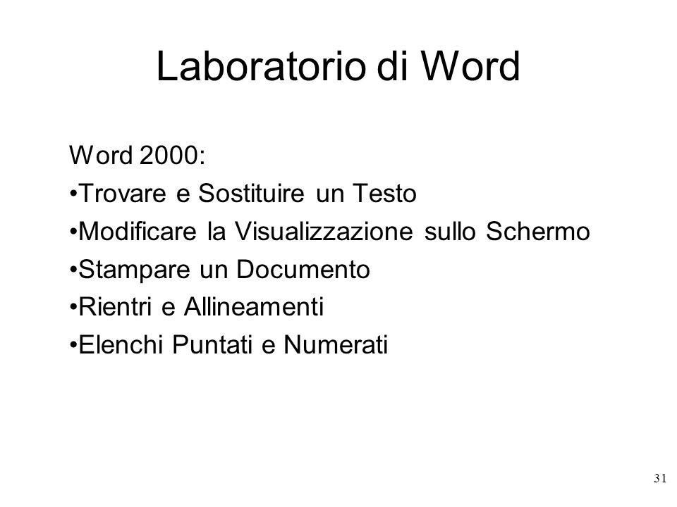 Laboratorio di Word Word 2000: Trovare e Sostituire un Testo