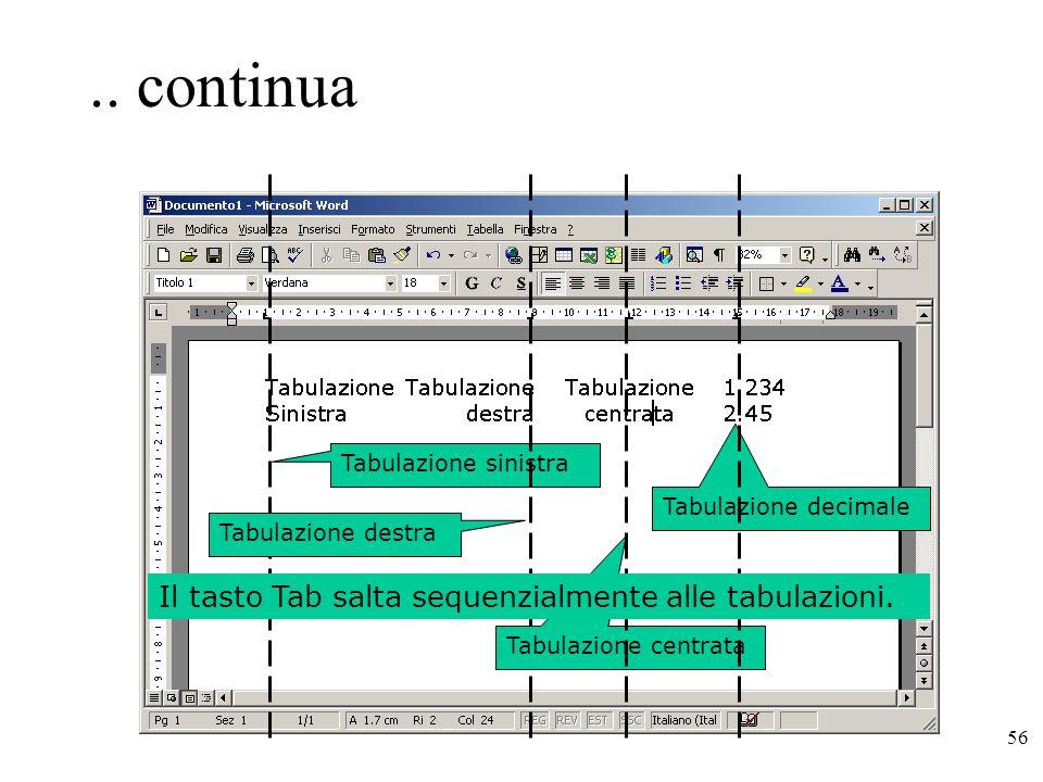 .. continua Il tasto Tab salta sequenzialmente alle tabulazioni.