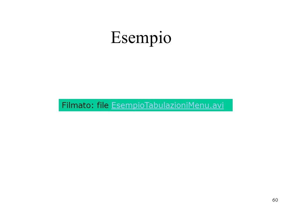 Esempio Filmato: file EsempioTabulazioniMenu.avi
