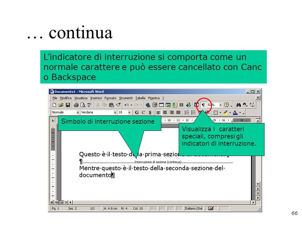 … continua L'indicatore di interruzione si comporta come un normale carattere e può essere cancellato con Canc o Backspace.