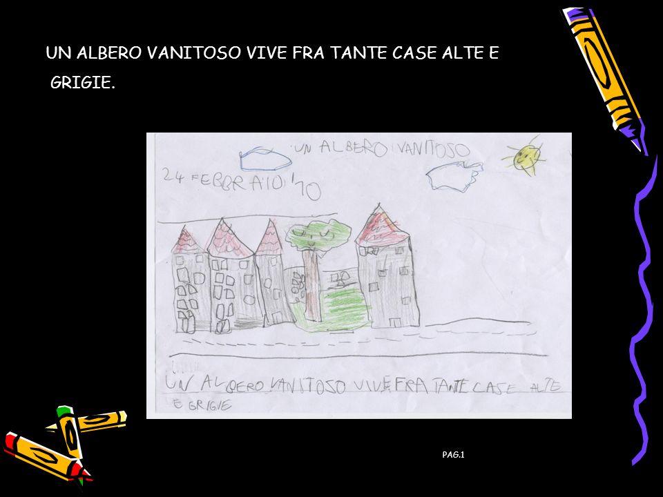 INIZIA LA STORIA UN ALBERO VANITOSO VIVE FRA TANTE CASE ALTE E GRIGIE.