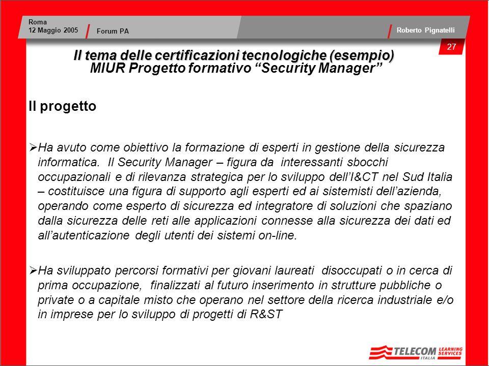Il tema delle certificazioni tecnologiche (esempio) MIUR Progetto formativo Security Manager