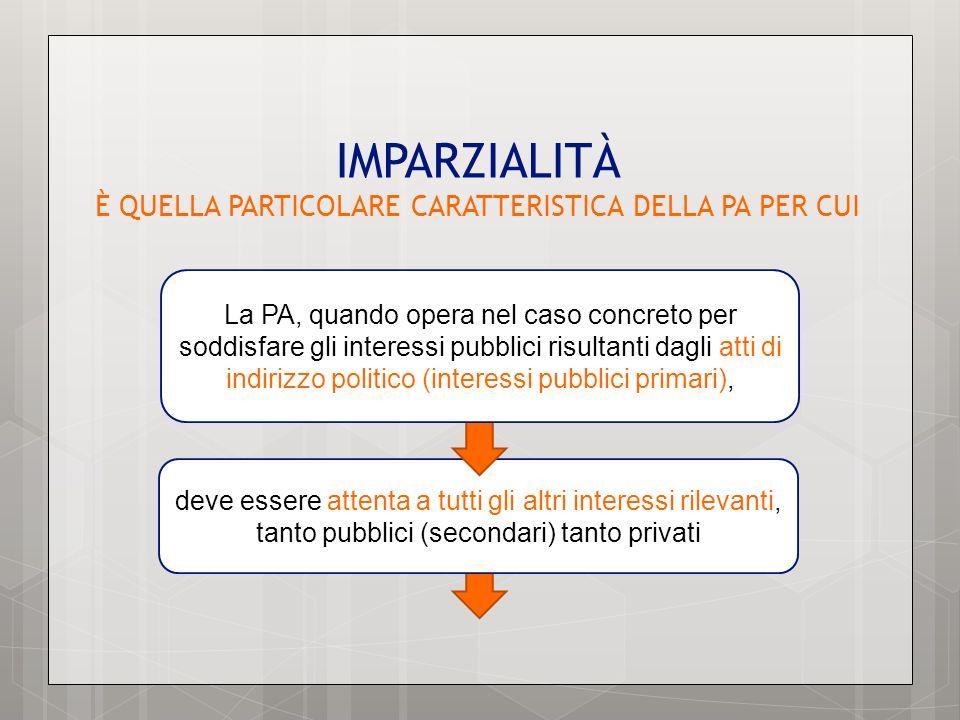 IMPARZIALITÀ È QUELLA PARTICOLARE CARATTERISTICA DELLA PA PER CUI