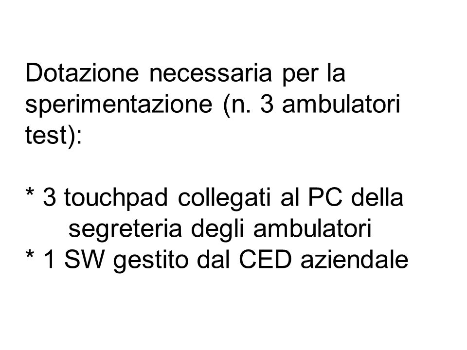 Dotazione necessaria per la sperimentazione (n. 3 ambulatori test):