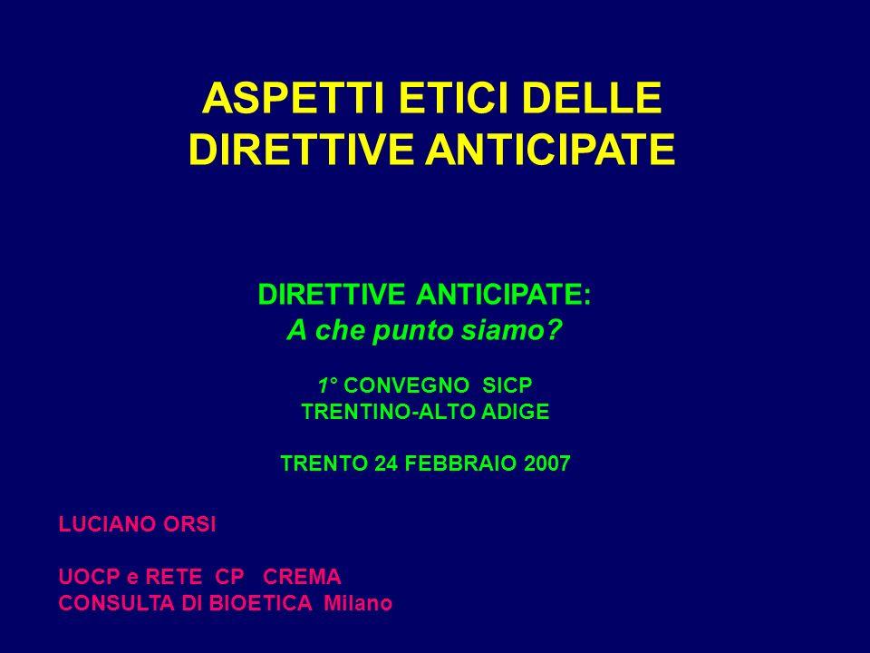 ASPETTI ETICI DELLE DIRETTIVE ANTICIPATE DIRETTIVE ANTICIPATE: