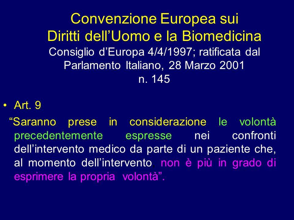 Convenzione Europea sui Diritti dell'Uomo e la Biomedicina Consiglio d'Europa 4/4/1997; ratificata dal Parlamento Italiano, 28 Marzo 2001 n. 145