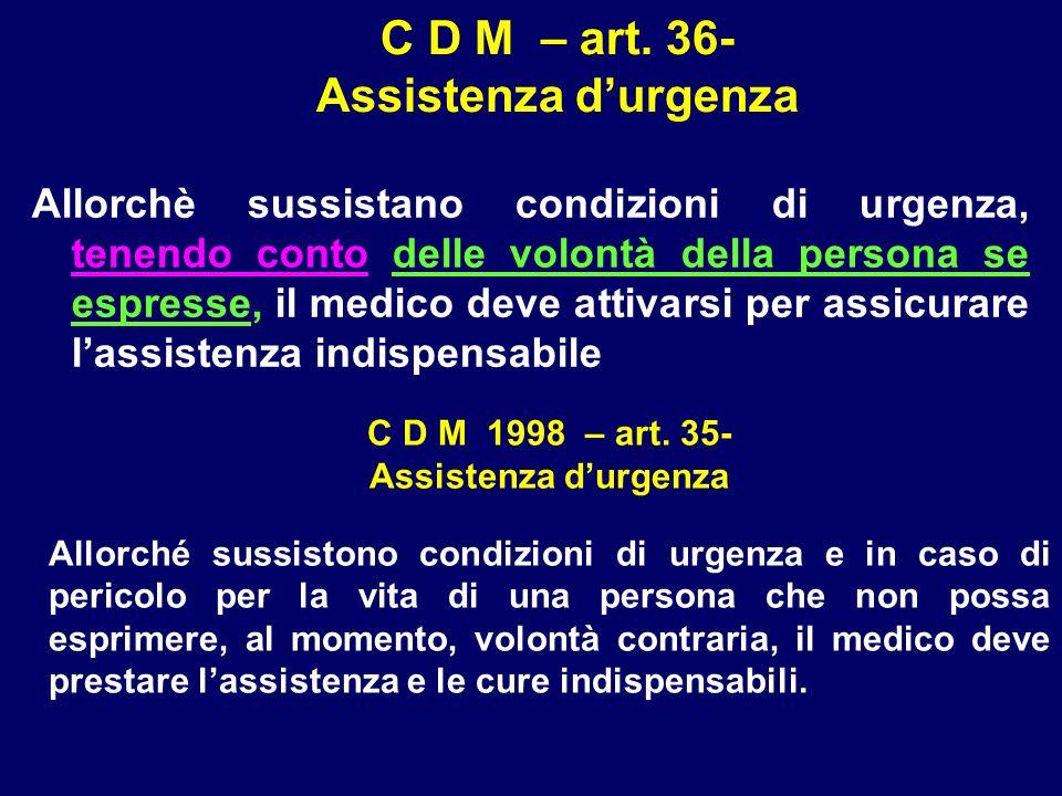 C D M – art. 36- Assistenza d'urgenza
