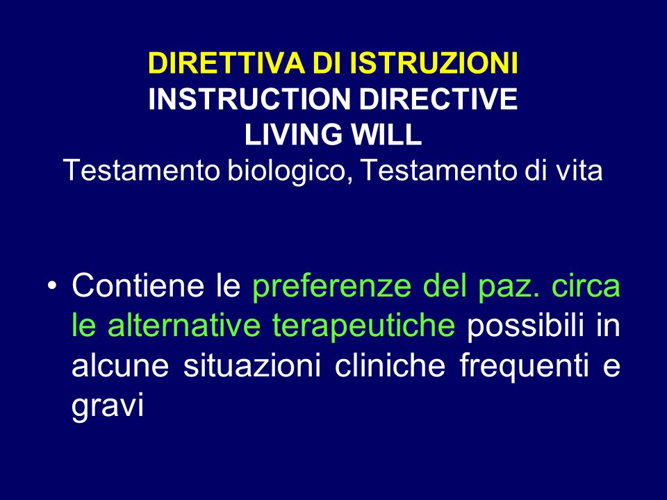 DIRETTIVA DI ISTRUZIONI INSTRUCTION DIRECTIVE LIVING WILL Testamento biologico, Testamento di vita