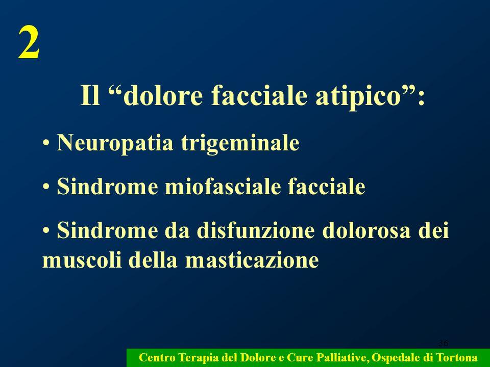 2 Il dolore facciale atipico : Neuropatia trigeminale