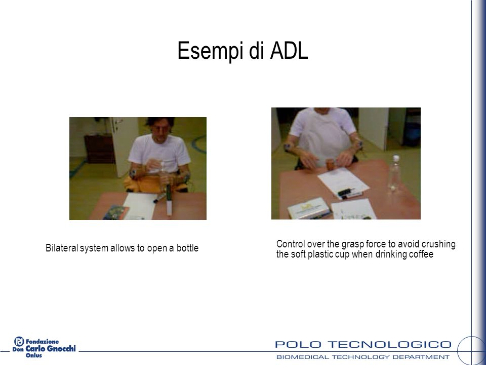 Esempi di ADL Bilateral system allows to open a bottle.