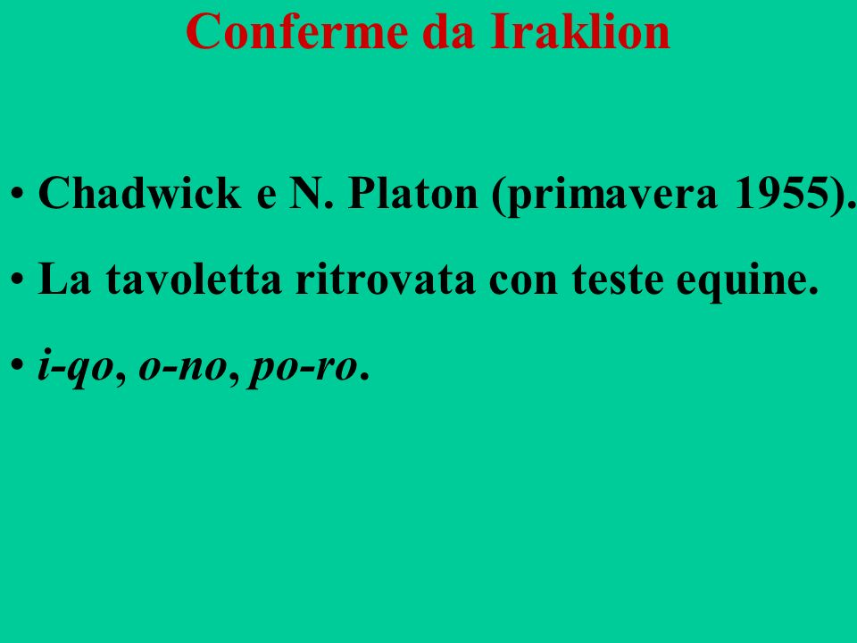 Conferme da Iraklion Chadwick e N. Platon (primavera 1955).