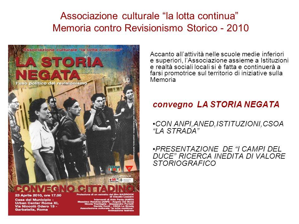 Associazione culturale la lotta continua Memoria contro Revisionismo Storico - 2010