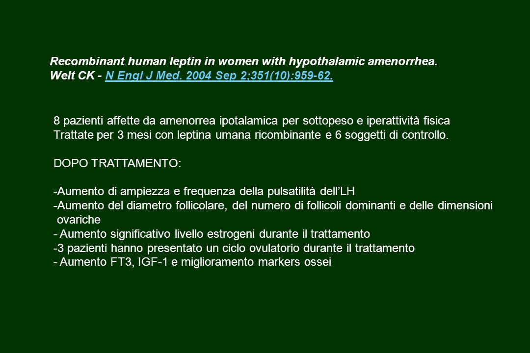 Recombinant human leptin in women with hypothalamic amenorrhea.