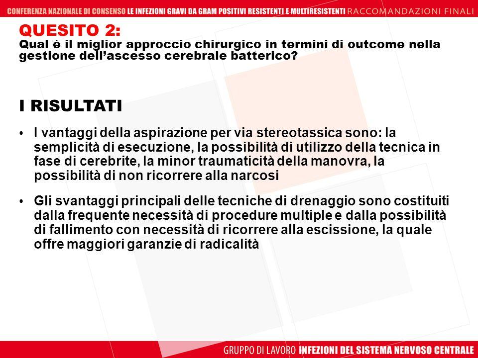 QUESITO 2: Qual è il miglior approccio chirurgico in termini di outcome nella gestione dell'ascesso cerebrale batterico