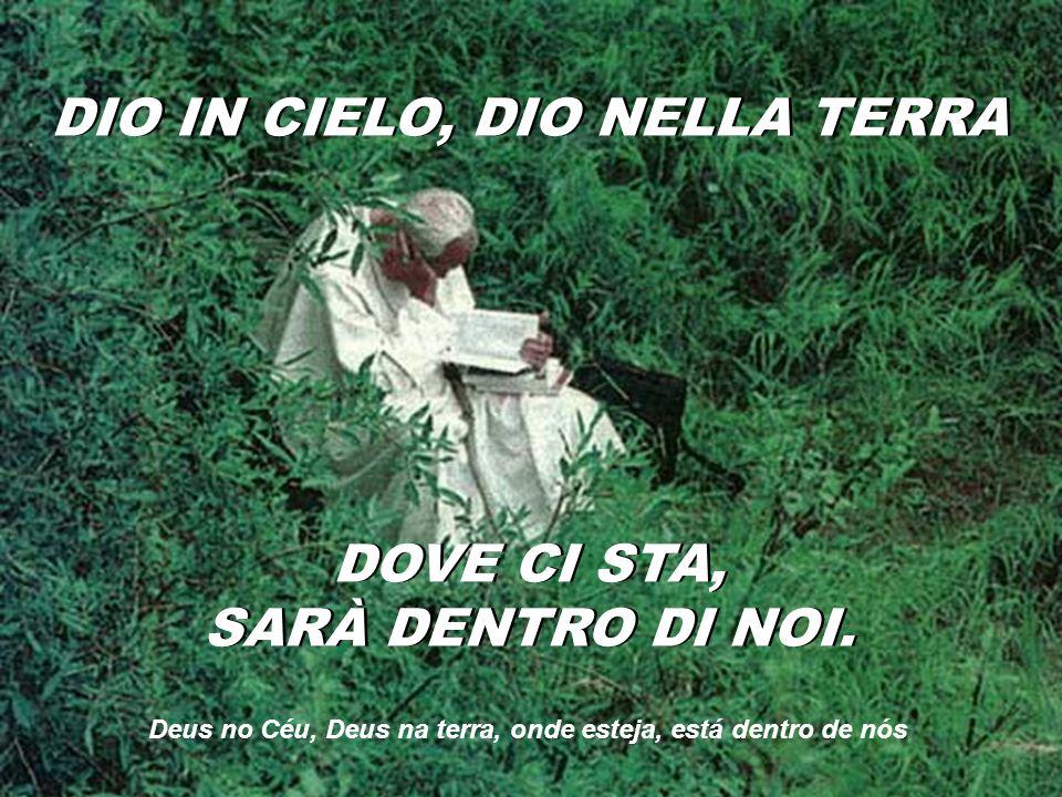 DIO IN CIELO, DIO NELLA TERRA