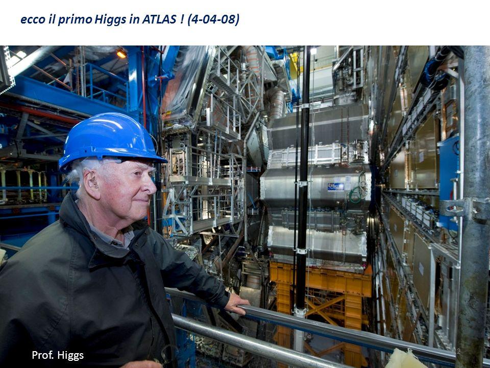 ecco il primo Higgs in ATLAS ! (4-04-08)