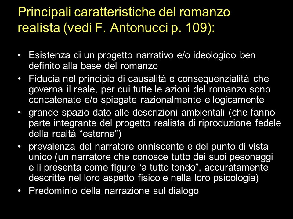 Principali caratteristiche del romanzo realista (vedi F. Antonucci p