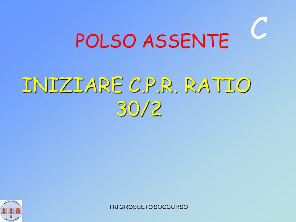 C POLSO ASSENTE INIZIARE C.P.R. RATIO 30/2 118 GROSSETO SOCCORSO