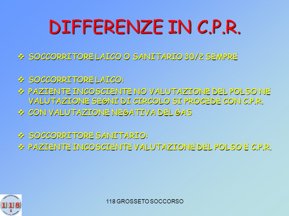 DIFFERENZE IN C.P.R. SOCCORRITORE LAICO O SANITARIO 30/2 SEMPRE