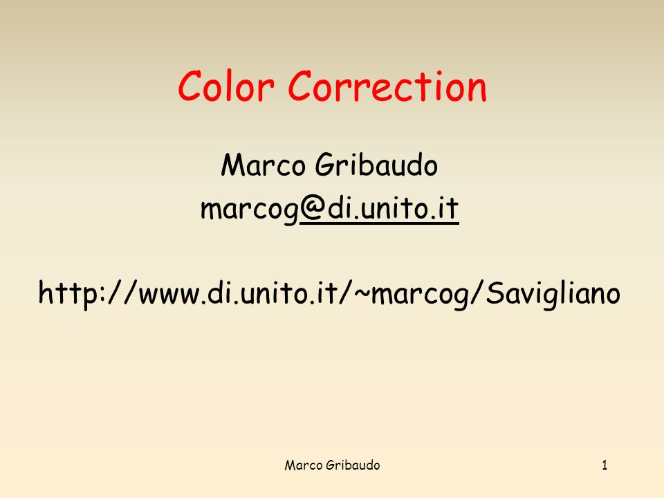 Color Correction Marco Gribaudo marcog@di.unito.it