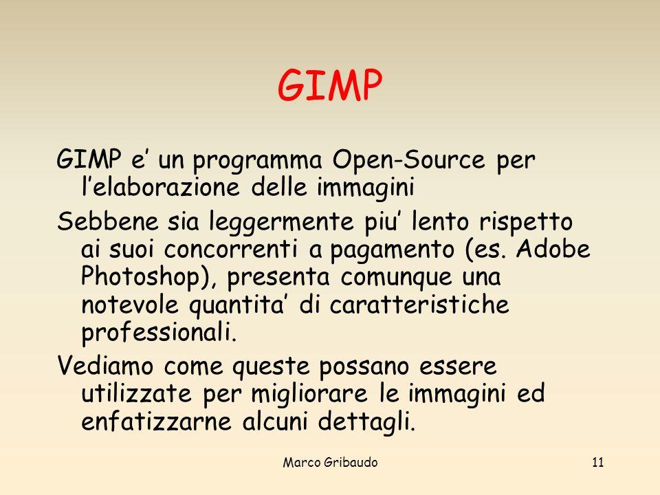 GIMP GIMP e' un programma Open-Source per l'elaborazione delle immagini.