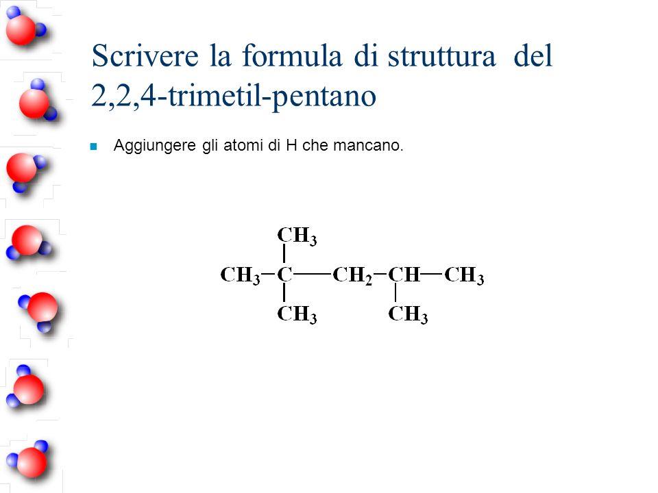 Scrivere la formula di struttura del 2,2,4-trimetil-pentano