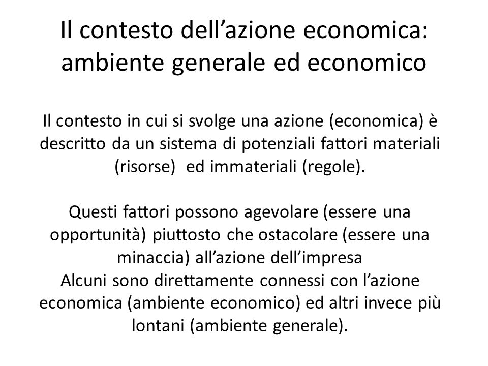 Il contesto dell'azione economica: ambiente generale ed economico