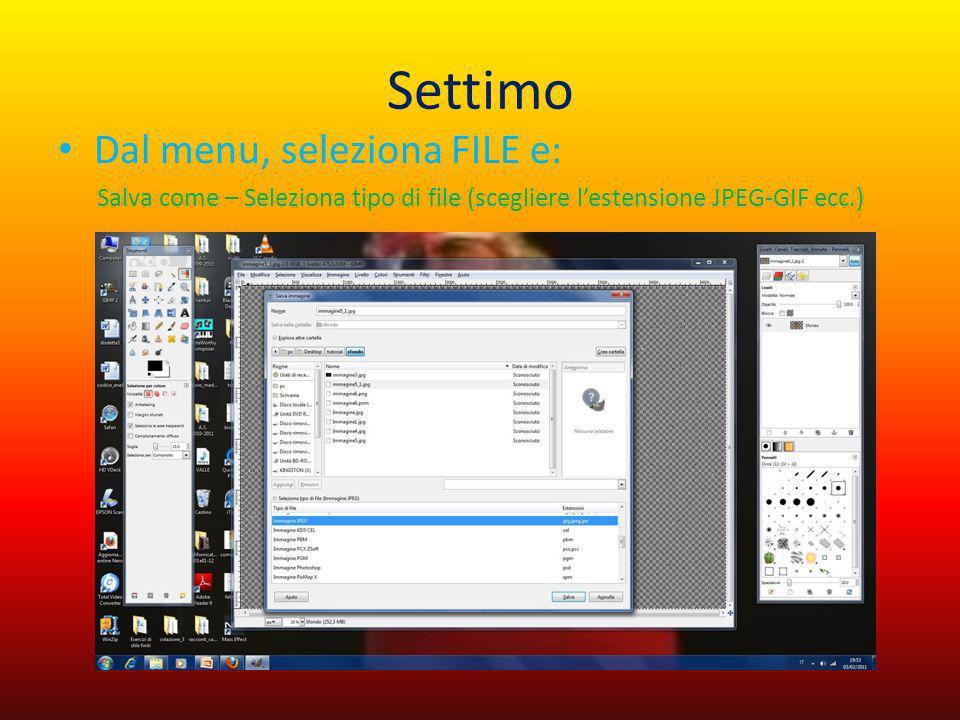 Settimo Dal menu, seleziona FILE e:
