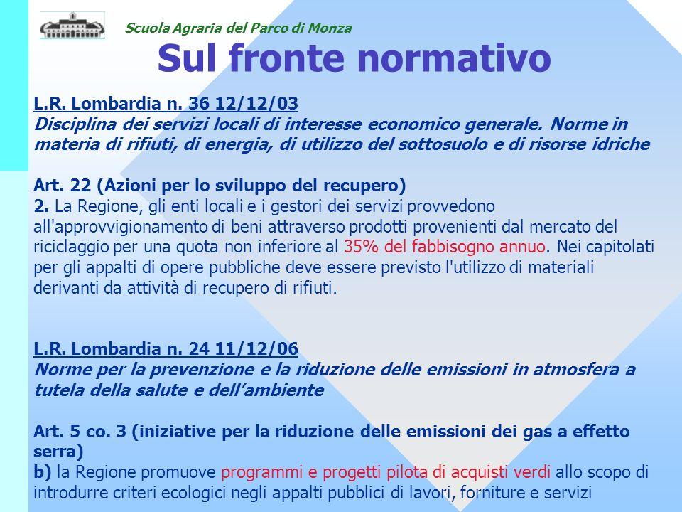 Sul fronte normativo L.R. Lombardia n. 36 12/12/03