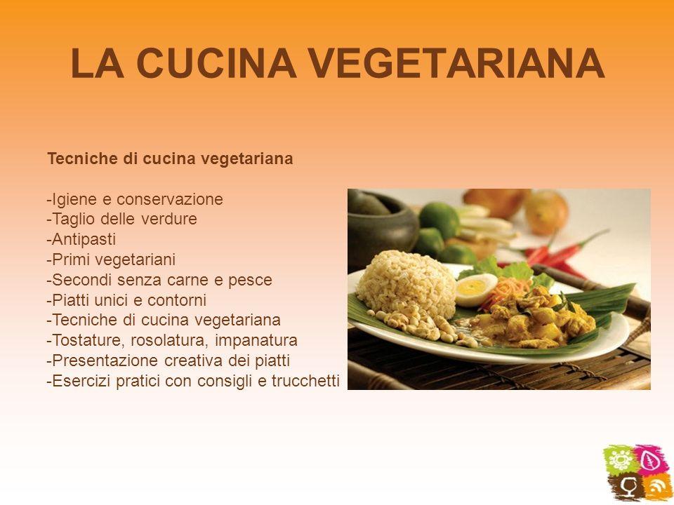 LA CUCINA VEGETARIANA Tecniche di cucina vegetariana