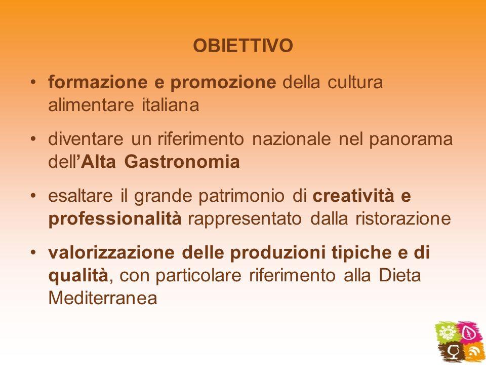 OBIETTIVO formazione e promozione della cultura alimentare italiana. diventare un riferimento nazionale nel panorama dell'Alta Gastronomia.