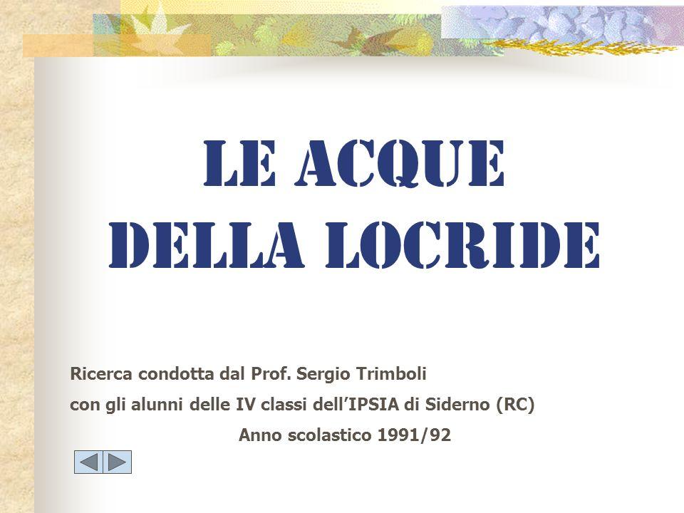 LE ACQUE DELLA LOCRIDE Ricerca condotta dal Prof. Sergio Trimboli