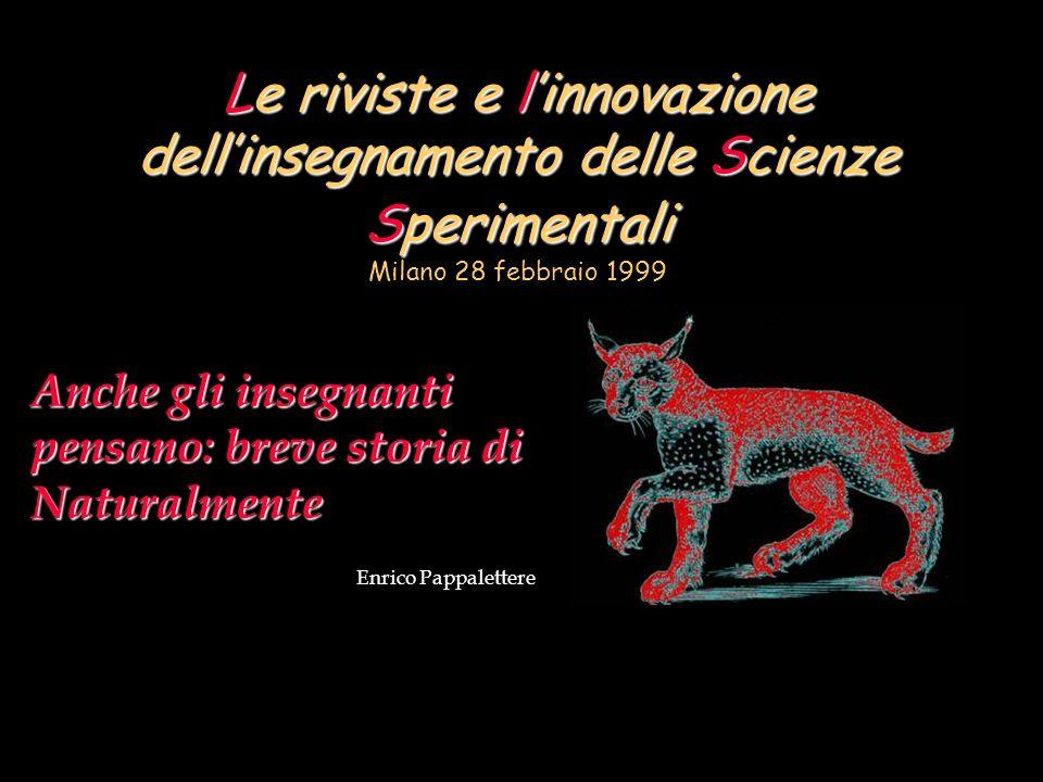 Le riviste e l'innovazione dell'insegnamento delle Scienze Sperimentali Milano 28 febbraio 1999