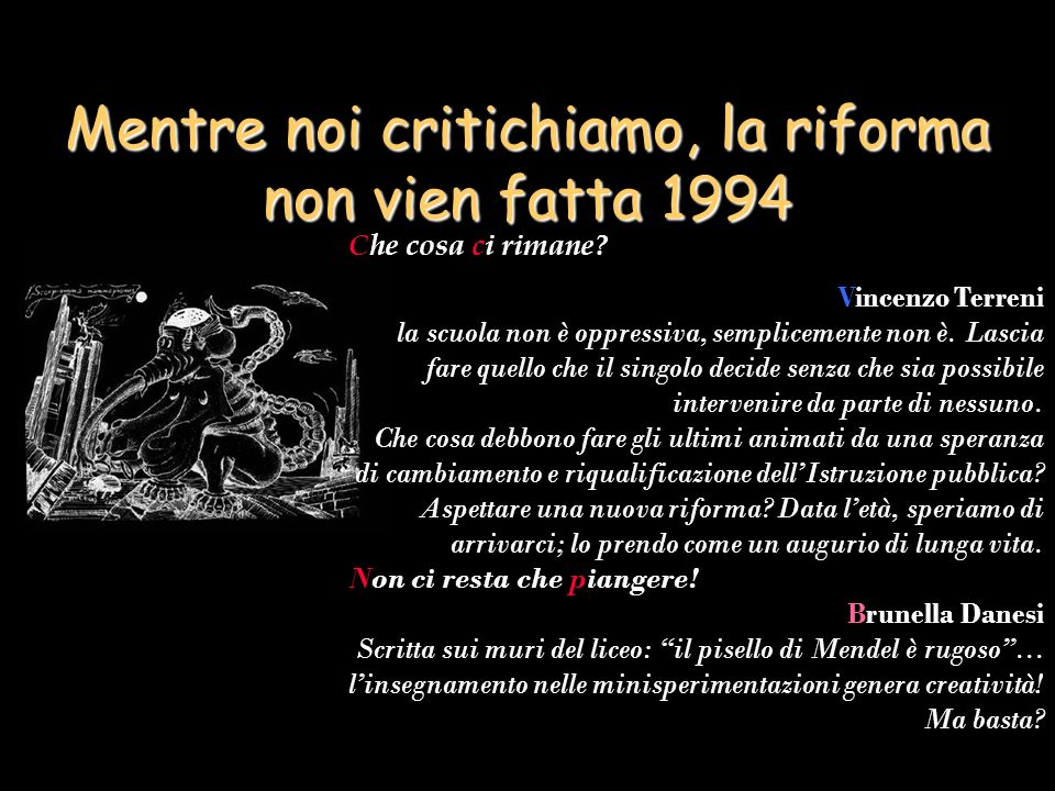 Mentre noi critichiamo, la riforma non vien fatta 1994