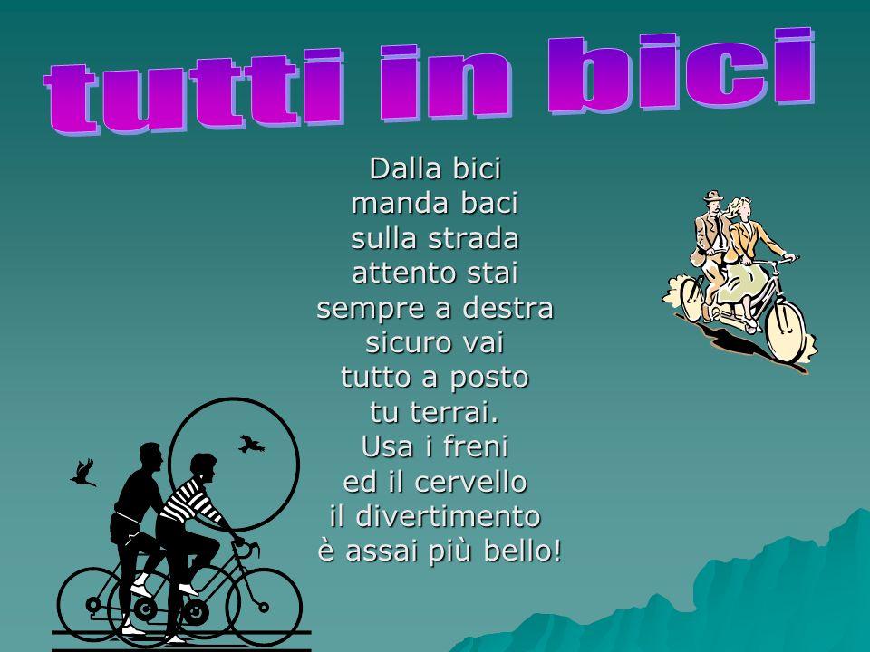 tutti in bici Dalla bici manda baci sulla strada attento stai