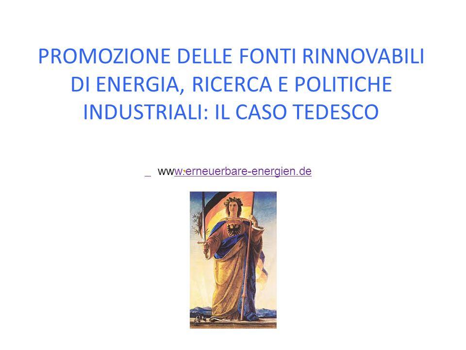 PROMOZIONE DELLE FONTI RINNOVABILI DI ENERGIA, RICERCA E POLITICHE INDUSTRIALI: IL CASO TEDESCO