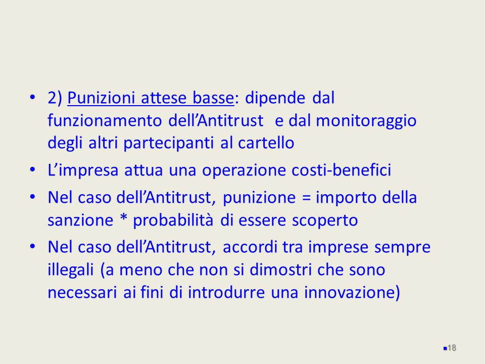 2) Punizioni attese basse: dipende dal funzionamento dell'Antitrust e dal monitoraggio degli altri partecipanti al cartello