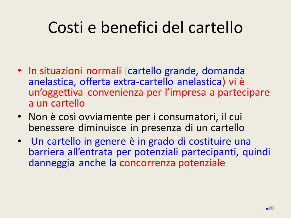 Costi e benefici del cartello
