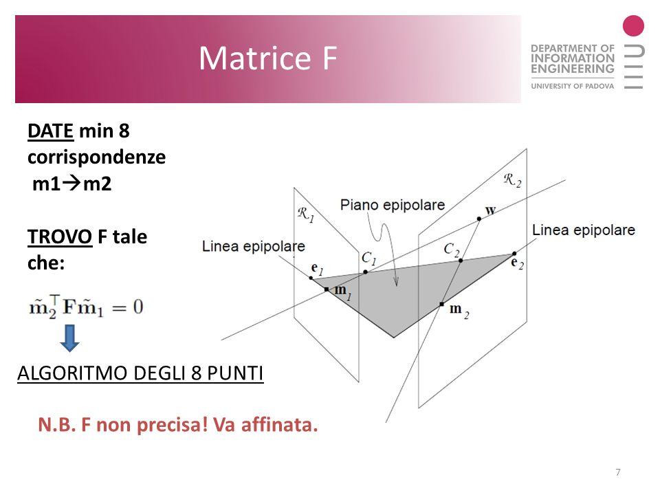 Matrice F DATE min 8 corrispondenze m1m2 TROVO F tale che: