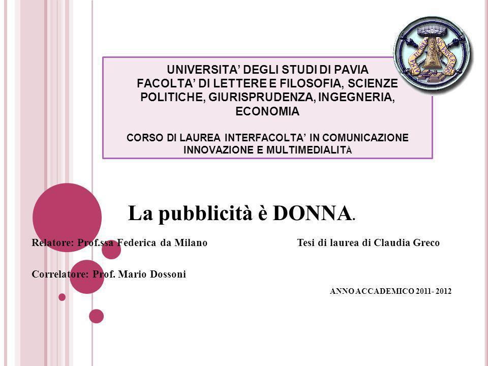 UNIVERSITA' DEGLI STUDI DI PAVIA FACOLTA' DI LETTERE E FILOSOFIA, SCIENZE POLITICHE, GIURISPRUDENZA, INGEGNERIA, ECONOMIA CORSO DI LAUREA INTERFACOLTA' IN COMUNICAZIONE INNOVAZIONE E MULTIMEDIALITà