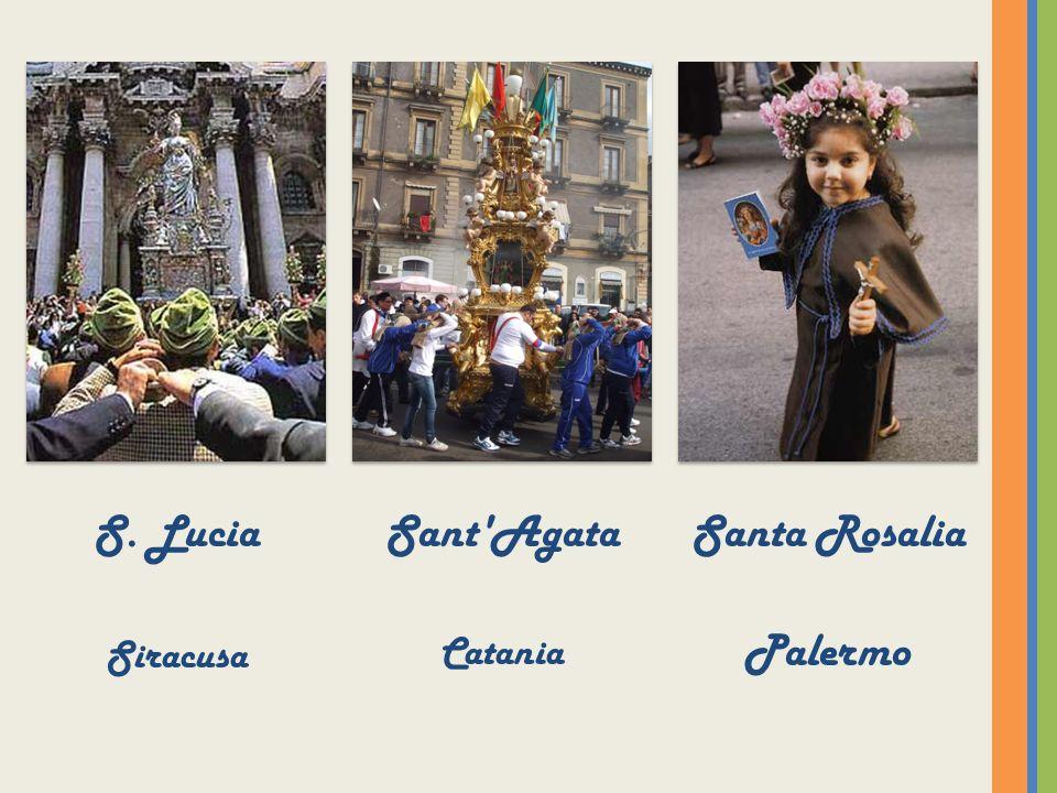 S. Lucia Siracusa Sant Agata Catania Santa Rosalia Palermo