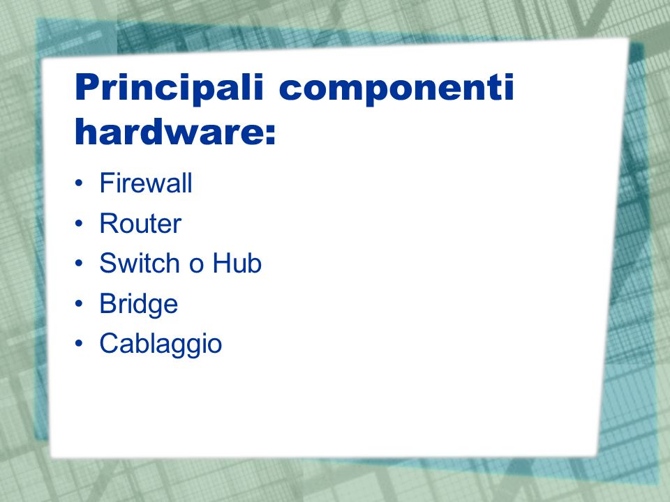 Principali componenti hardware: